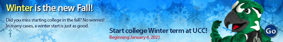 Winter is the new Fall - Start college January 4 at UCC