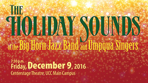 The Holiday Sounds of the Big Horn Jazz Band and The Umpqua Singers