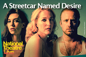 A Streetcar Named Desire - National Theatre Live